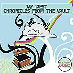 Jay West Chronicles From The Vault