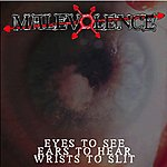Malevolence Eyes To See, Ears To Hear, Wrists To Slit EP