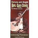 Reverend Gary Davis Demons & Angels: The Ultimate Collection, Part 3