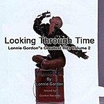 Lonnie Gordon Looking Through Time Part 2