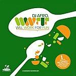 DJ Afro Will Work For Fun
