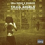 Hell Razah Hell Razah & Shabazz Are...T.H.U.G. Angelz: Welcome To Red Hook Houses (Parental Advisory)
