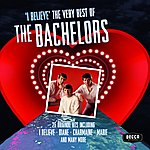 The Bachelors I Believe: The Very Best Of The Bachelors