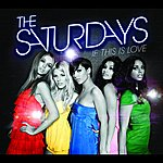 The Saturdays If This Is Love/What Am I Gonna Do