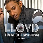 "Lloyd How We Do It ""Around My Way"" (UK Radio Edit)"