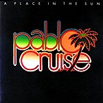 Pablo Cruise A Place In The Sun