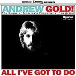 Andrew Gold All I've Got To Do (Single)