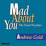 Andrew Gold Mad About You (The Final Frontier)(Single)