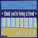 Andrew Gold Thank You For Being A Friend (Single)