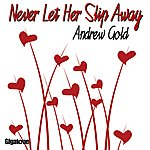 Andrew Gold Never Let Her Slip Away (Single)