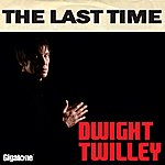 Dwight Twilley The Last Time (Single)