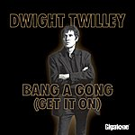 Dwight Twilley Bang A Gong (Get It On)(Single)
