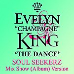 """Evelyn """"Champagne"""" King The Dance (Soul Seekerz Mix Show)"""