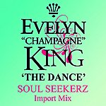 """Evelyn """"Champagne"""" King The Dance (Soul Seekerz Import Mix)"""