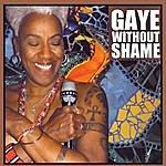Gaye Adegbalola Gaye Without Shame