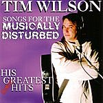 Tim Wilson Songs For The Musically Disturbed