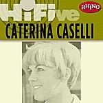 Caterina Caselli Rhino Hi-Five: Caterina Caselli