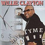 Willie Clayton My Time