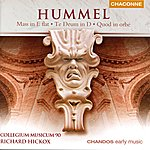 Richard Hickox Hummel: Mass in E Flat/Te Deum in D/Quod In Orbe