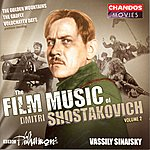 Vassily Sinaisky The Film Music Of Dmitri Shostakovich, Vol.2: Golden Mountains/The Gadfly/Volochayev Days