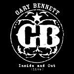 Gary Bennett Inside & Out (Live)