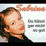 Sabrina Du Küsst Gar Nicht So Gut (3-Track Maxi-Single)