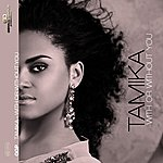 Tamika With Or Without You (2-Track Single)