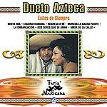 Dueto Azteca Dueto Azteca: Éxitos De Siempre - Feria Mexicana