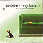 Underworld Pure Chillout/Lounge Music, Vol.2 - The Most Relaxing Sounds From Around The World