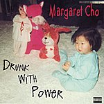 Margaret Cho Drunk With Power (Parental Advisory)