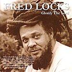 Fred Locks Glorify The Lord