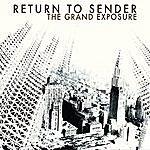 Return To Sender The Grand Exposure