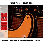 Charlie Feathers Charlie Feathers' Wedding Gown Of White