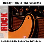 Buddy Holly & The Crickets Buddy Holly & The Crickets' I've Got To Be Me