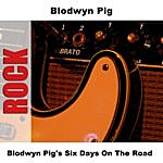 Blodwyn Pig Blodwyn Pig's Six Days On The Road (Live)