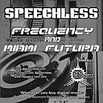 Speechless Frequency/Miami Futura