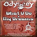 Odyssey What U Do/My Dreams (Single)