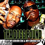 Tha Dogg Pound Get My Drink On & My Smoke On (3-Track Maxi-Single)