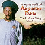 Augustus Pablo The Rockers Story: The Mystic World of Augustus Pablo, Vol.3