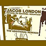Jacob London Return To Squirrel Mountain: The Lost Remixes (4-Track Maxi-Single)