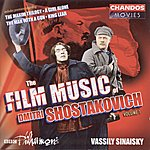 Vassily Sinaisky The Film Music Of Dmitri Shostakovich, Vol.1: The Maxim Trilogy/A Girl Alone/The Man With A Gun/King Lear