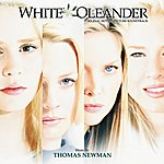 Thomas Newman White Oleander: Original Motion Picture Soundtrack