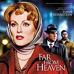 Elmer Bernstein Far From Heaven: Original Motion Picture Soundtrack