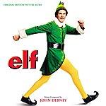 John Debney Elf: Original Motion Picture Soundtrack