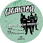 Gigantor No More New Drugs (3-Track Remix Maxi-Single)