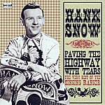 Hank Snow Paving The Highway With Tears