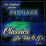 Fingazz Classics For the O.G.'s, Vol.1