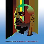 Dennis Ferrer My World As They Remixed It