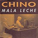 Chino Mala Leche