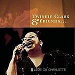 Twinkie Clark Twinkie Clark & Friends... Live In Charlotte